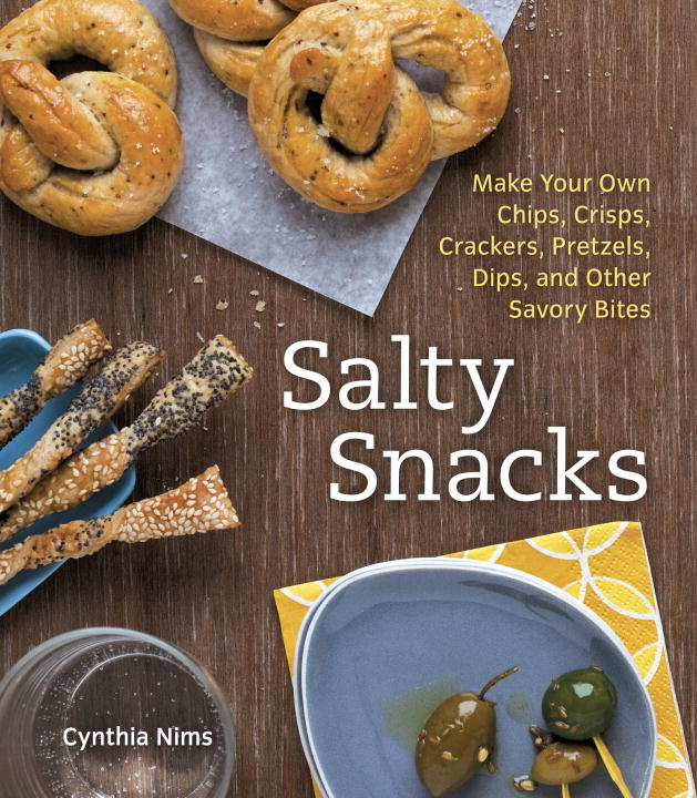 Salty Snacks By: Cynthia Nims