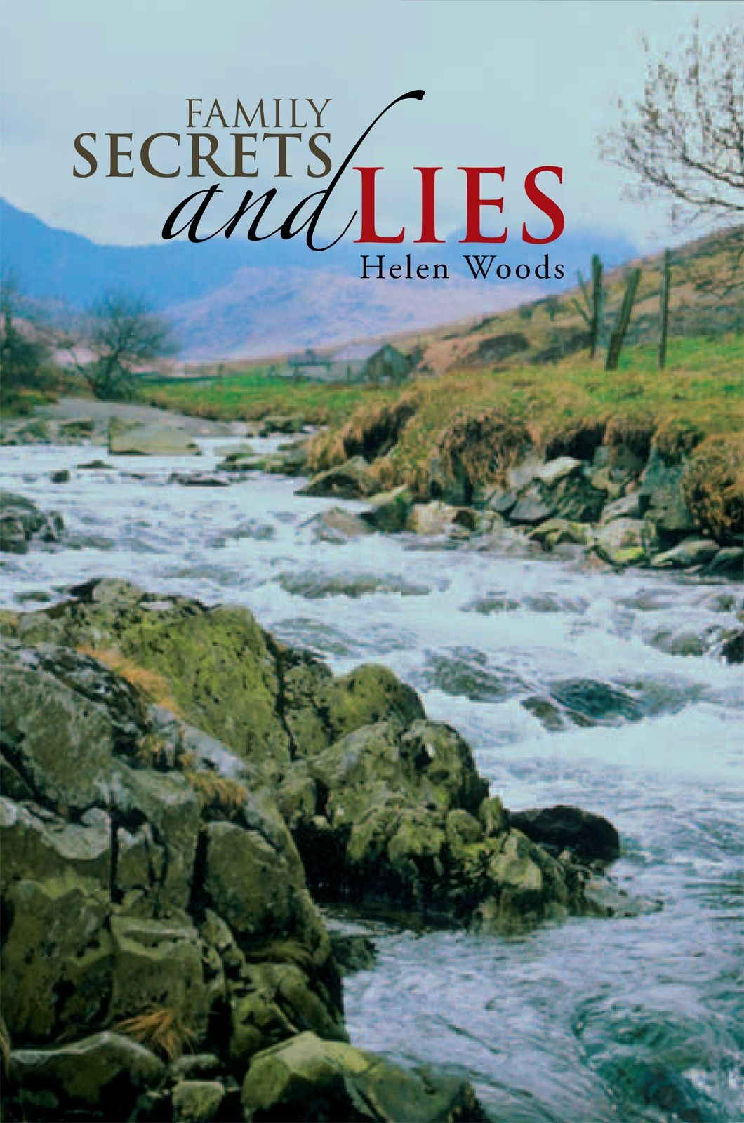 Family Secrets and Lies By: Helen Woods