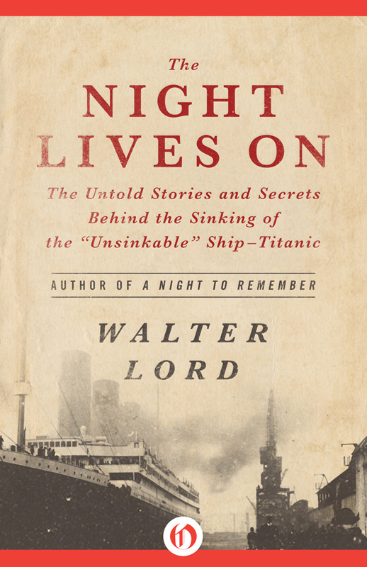 "The Night Lives On: The Untold Stories and Secrets Behind the Sinking of the ""Unsinkable"" Ship—Titanic By: Walter Lord"