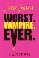 for jane jones  being a vampire is nothing like you read about in books