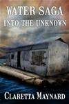 Water Saga: Part 2 - Into The Unknown (a Post Apocalyptic Story)