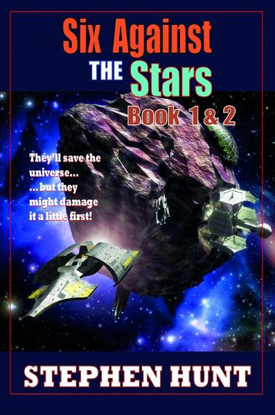 Six Against The Stars By: Stephen Hunt