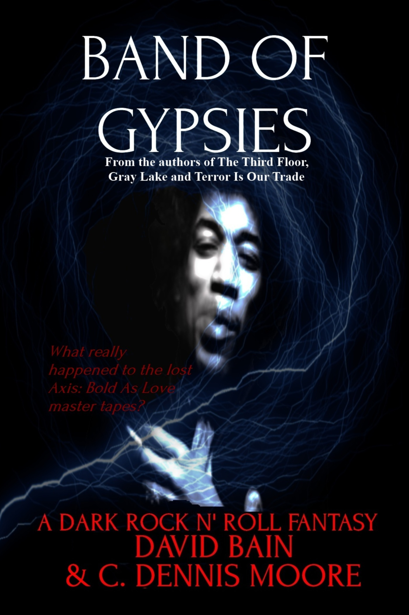 Band of Gypsies: A Dark Rock n' Roll Fantasy by David Bain & C. Dennis Moore