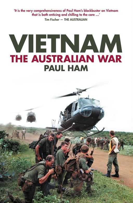 Vietnam: The Australian War By: Paul Ham