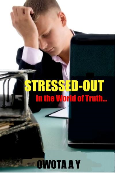"Stressed-Out ""In the World of Truth"""