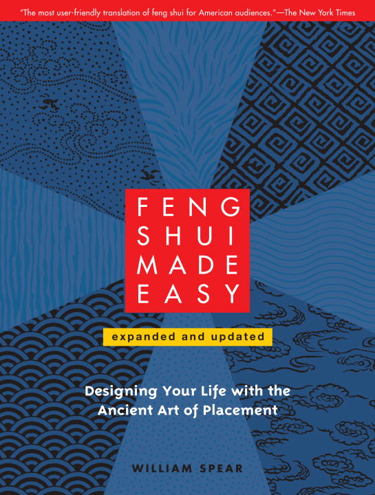 Feng Shui Made Easy, Revised Edition By: William Spear