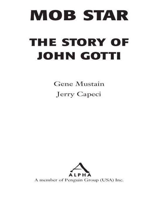 Mob Star: The Story of John Gotti: The Story of John Gotti By: Gene Mustain,Jerry Capeci