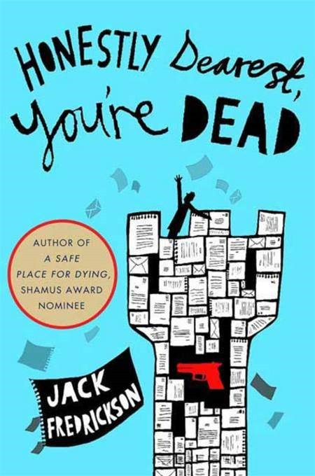 Honestly Dearest, You're Dead By: Jack Fredrickson