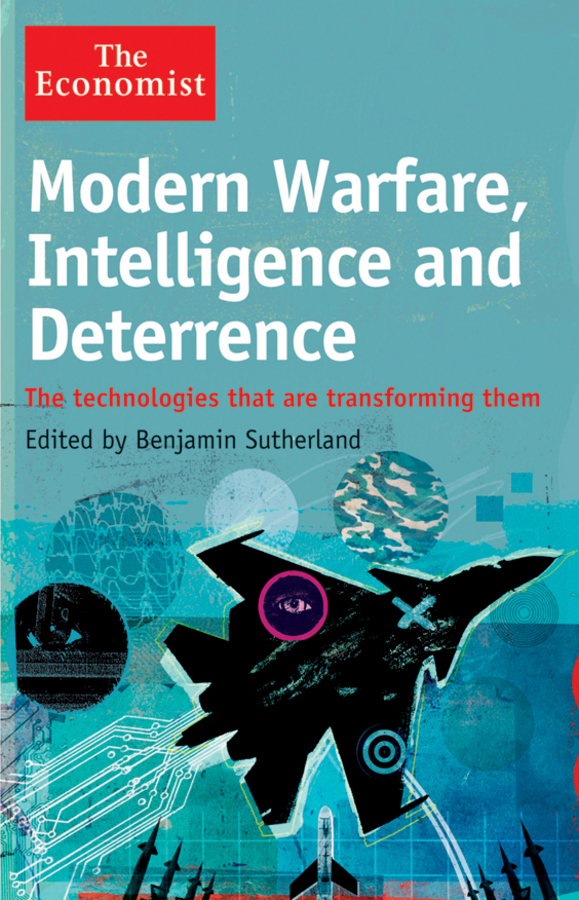 Modern Warfare, Intelligence and Deterrence By: Benjamin Sutherland