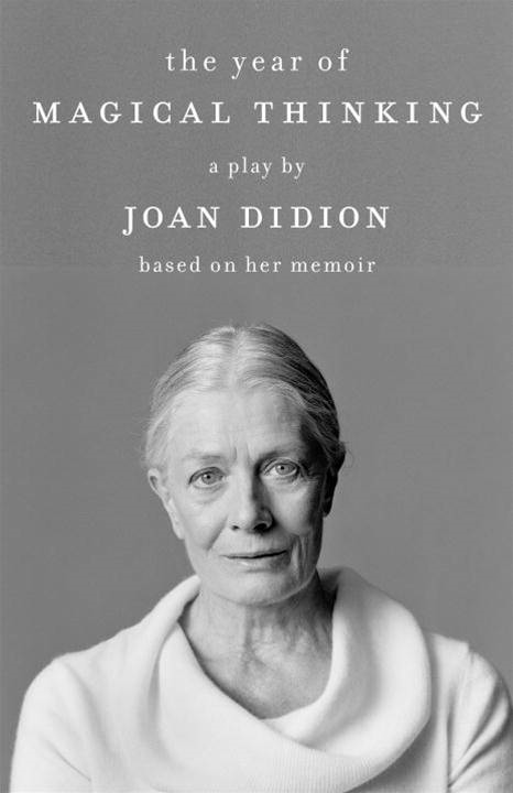 The Year of Magical Thinking: The Play By: Joan Didion
