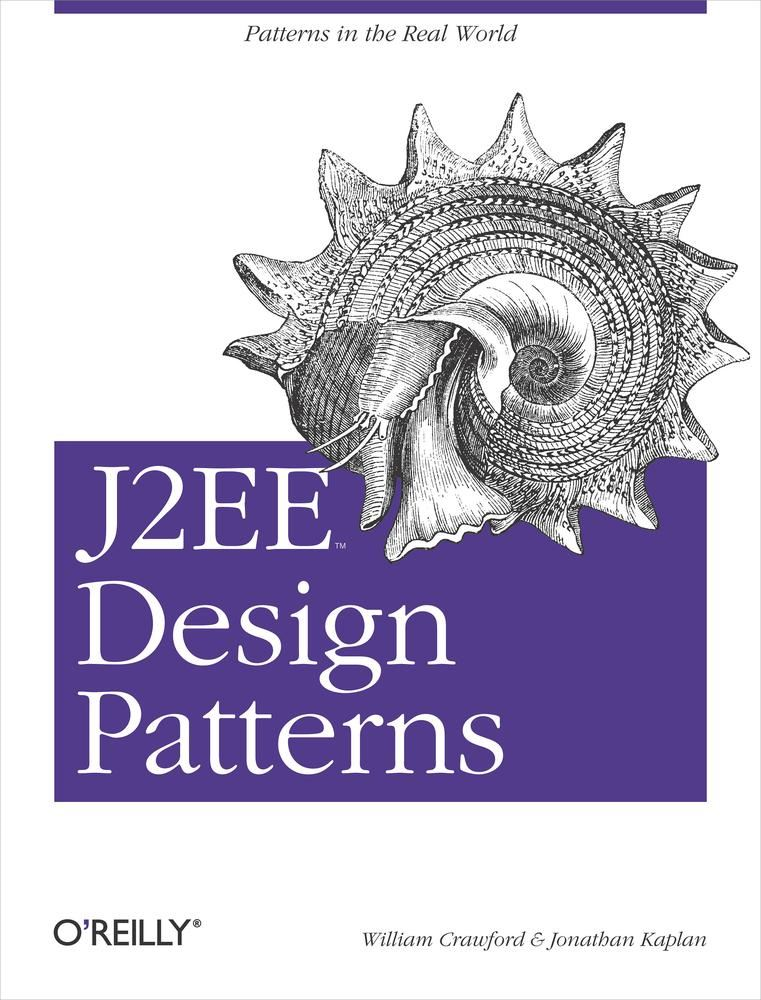 J2EE Design Patterns By: Jonathan Kaplan,William Crawford