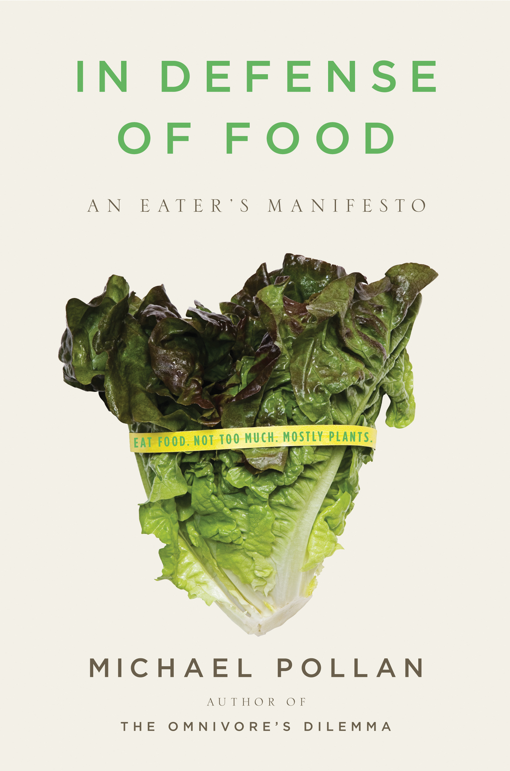 In Defense of Food: An Eater's Manifesto By: Michael Pollan