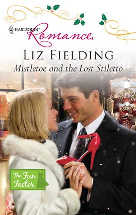 Mistletoe and the Lost Stiletto By: Liz Fielding