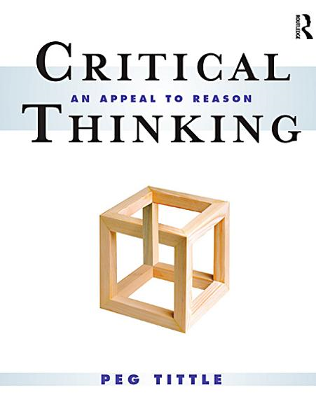 Critical Thinking: An Appeal to Reason By: Peg Tittle