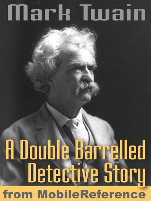 A Double Barrelled Detective Story (Mobi Classics) By: Mark Twain