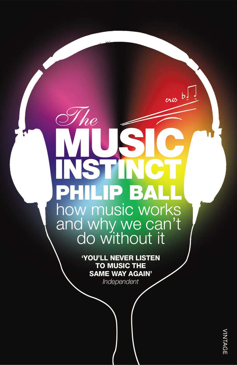 The Music Instinct How Music Works and Why We Can't Do Without It