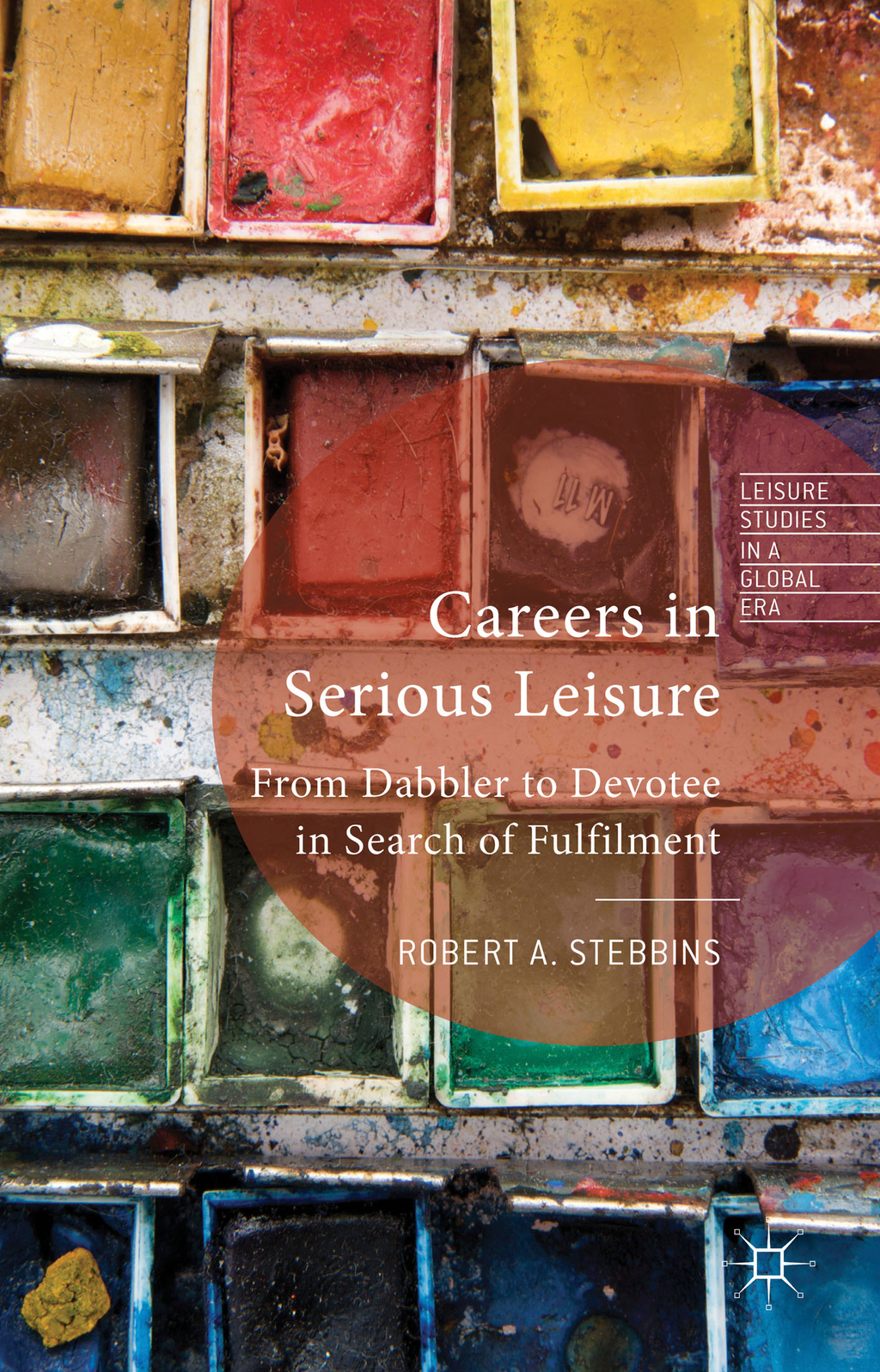 Careers in Serious Leisure From Dabbler to Devotee in Search of Fulfilment