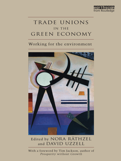Trade Unions in the Green Economy Working for the Environment