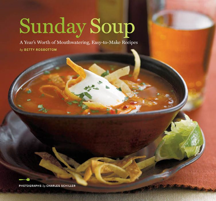 Sunday Soup By: Betty Rosbottom
