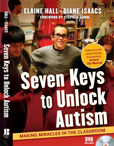 Seven Keys to Unlock Autism By: Diane Isaacs,Elaine Hall