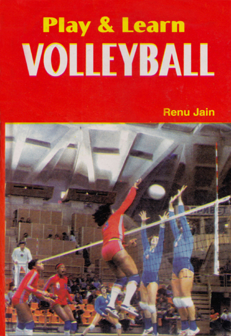 Play & learn Volleyball By: Ranu Jain