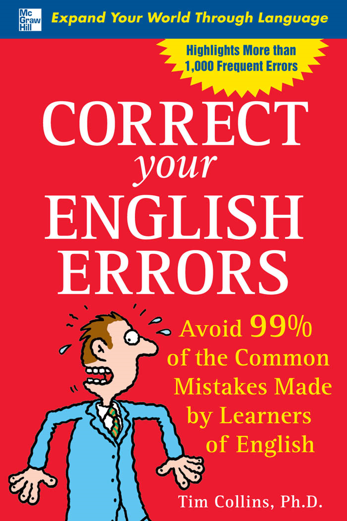 Correct Your English Errors By: Tim Collins