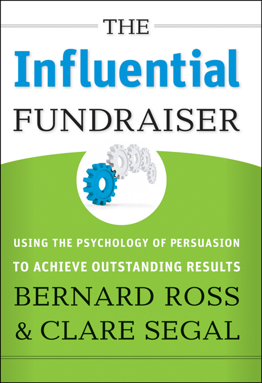 The Influential Fundraiser By: Bernard Ross,Clare Segal