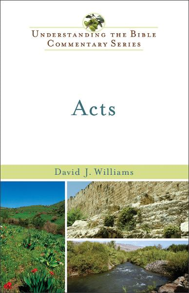Acts (Understanding the Bible Commentary Series) By: David J. Williams