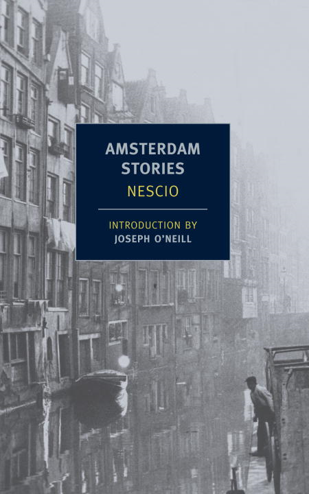 Amsterdam Stories By: Nescio