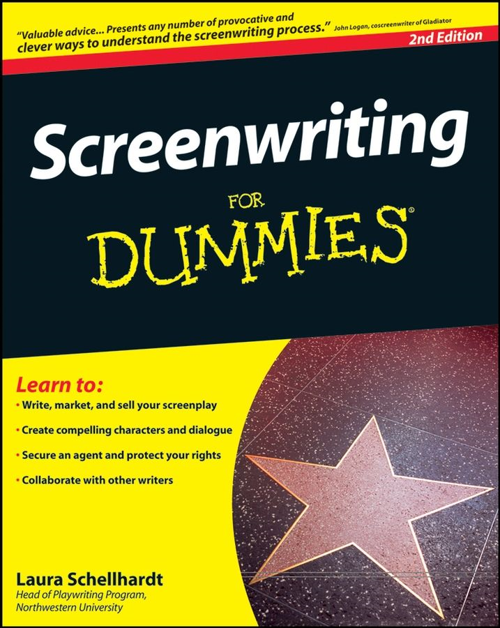 Screenwriting For Dummies By: Laura Schellhardt