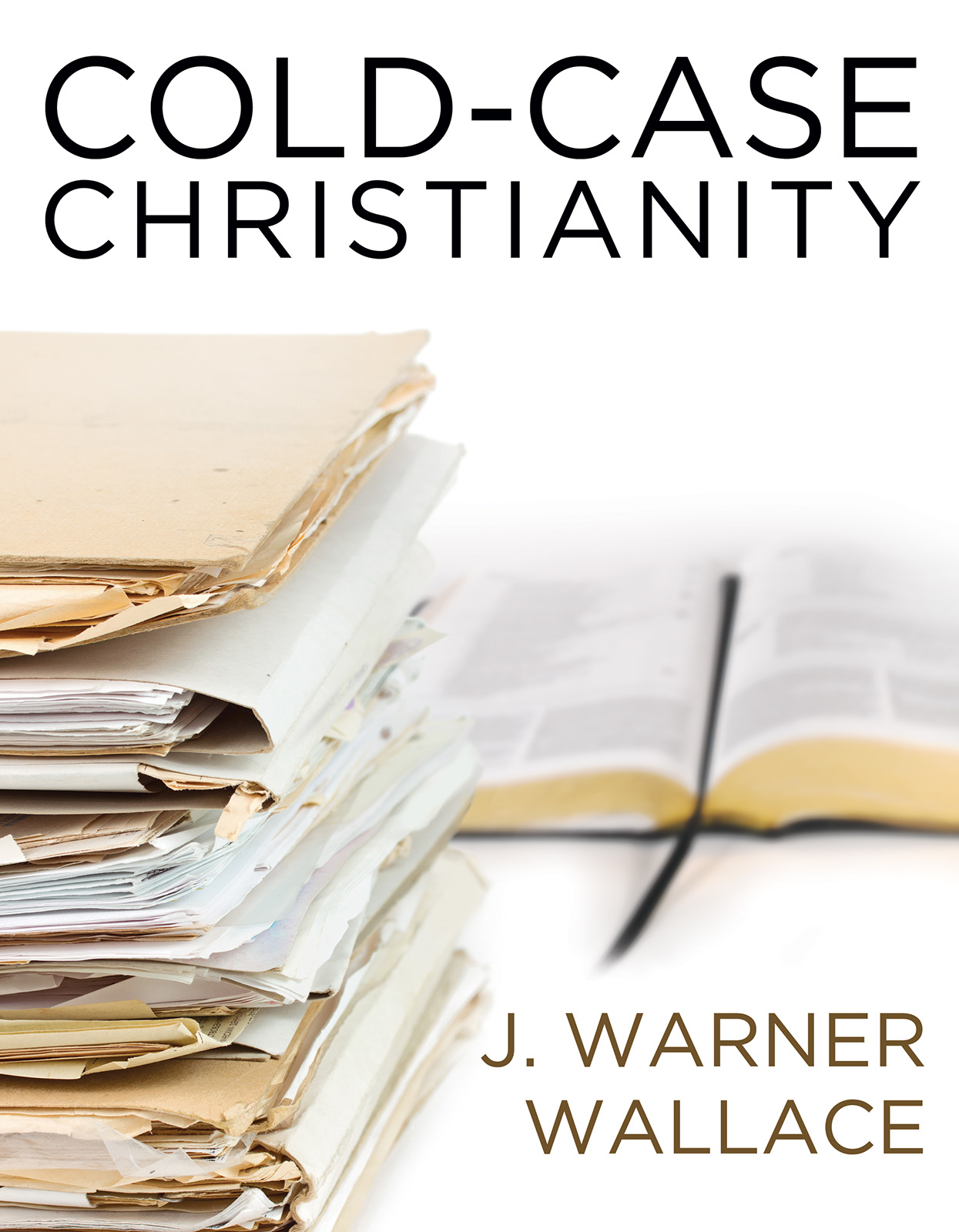 Cold-Case Christianity By: J. Warner Wallace