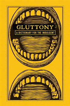 Gluttony: A Dictionary for the Indulgent