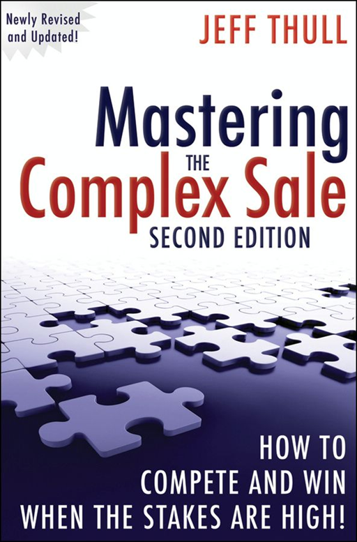 Mastering the Complex Sale By: Jeff Thull