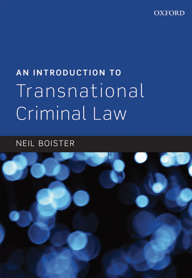 An Introduction to Transnational Criminal Law By: Neil Boister