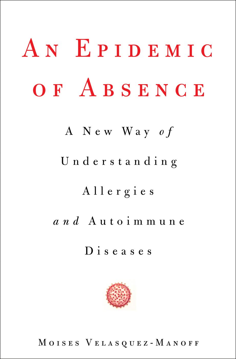 An Epidemic of Absence By: Moises Velasquez-Manoff