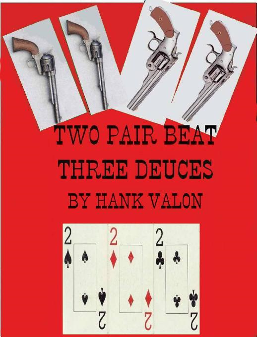 Two Pair Beat Three Deuces