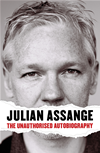 Julian Assange: The Unauthorised Autiobiography: