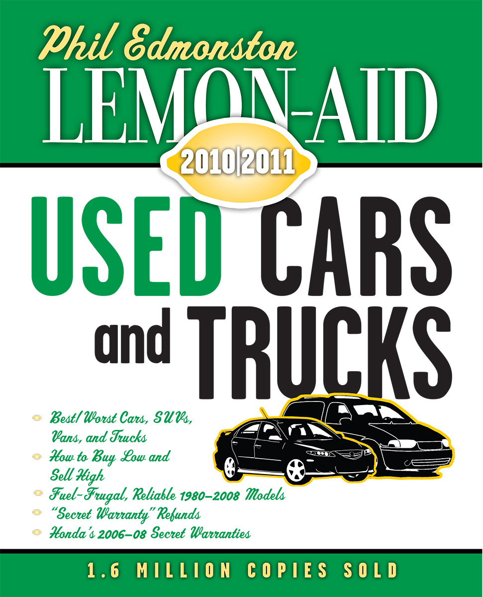 Lemon-Aid Used Cars and Trucks 2010-2011 By: Phil Edmonston