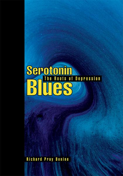 Serotonin Blues By: Richard Bonine