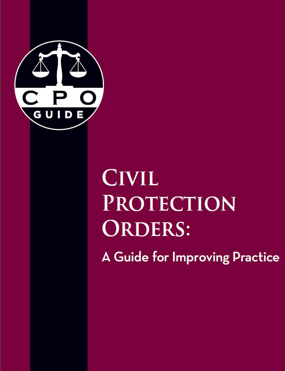 Civil Protection Orders: A Guide for Improving Practice By: National Council of Juvenile and Family Court Judges