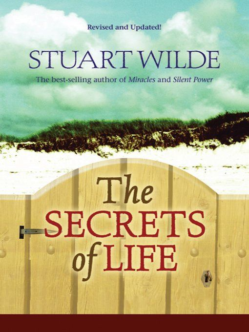 The Secrets of Life By: Stuart Wilde