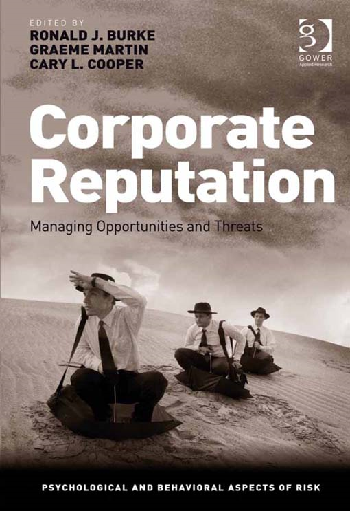 Corporate Reputation By: Ronald J. Burke, Graeme Martin and Cary L. Cooper