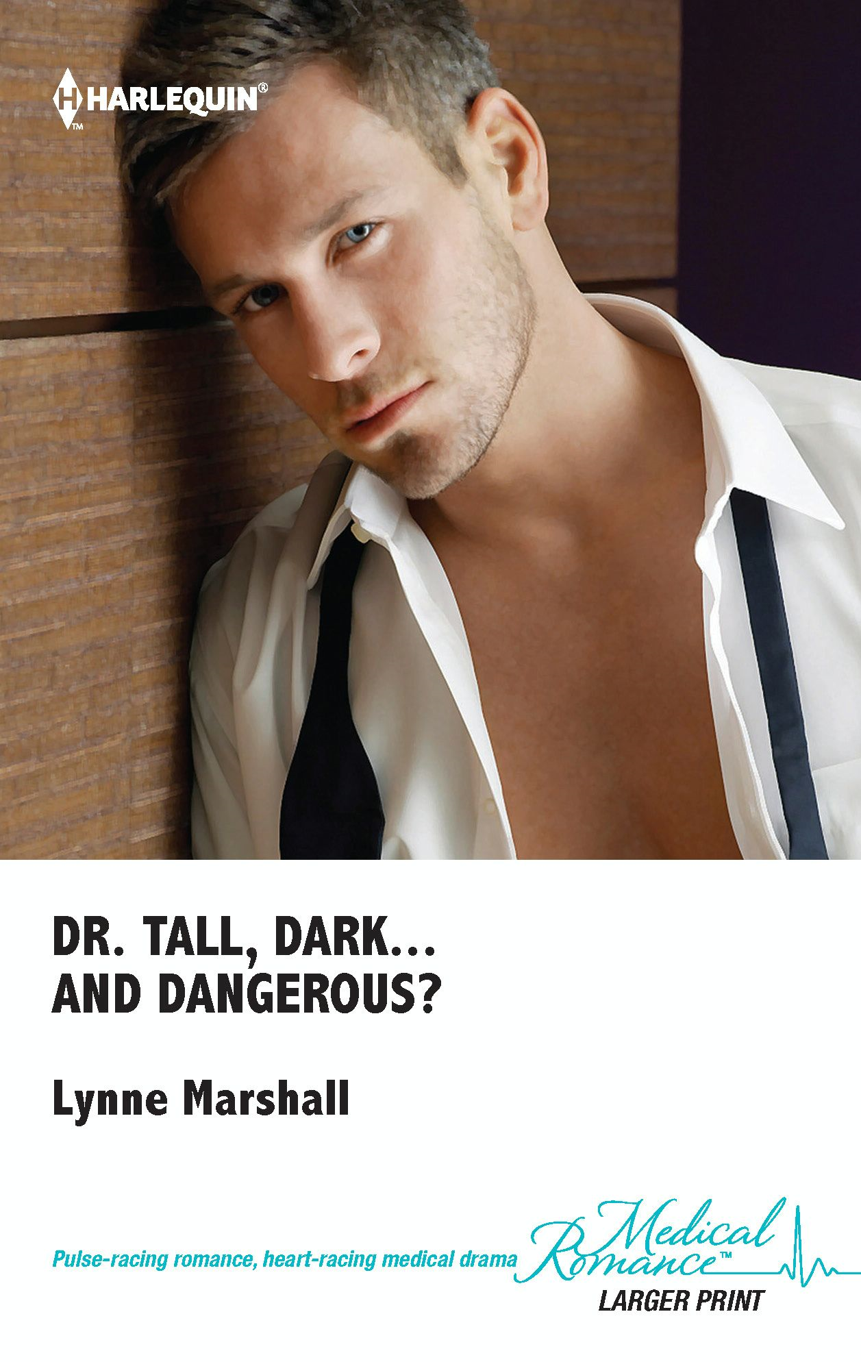 Dr. Tall, Dark...and Dangerous? By: Lynne Marshall