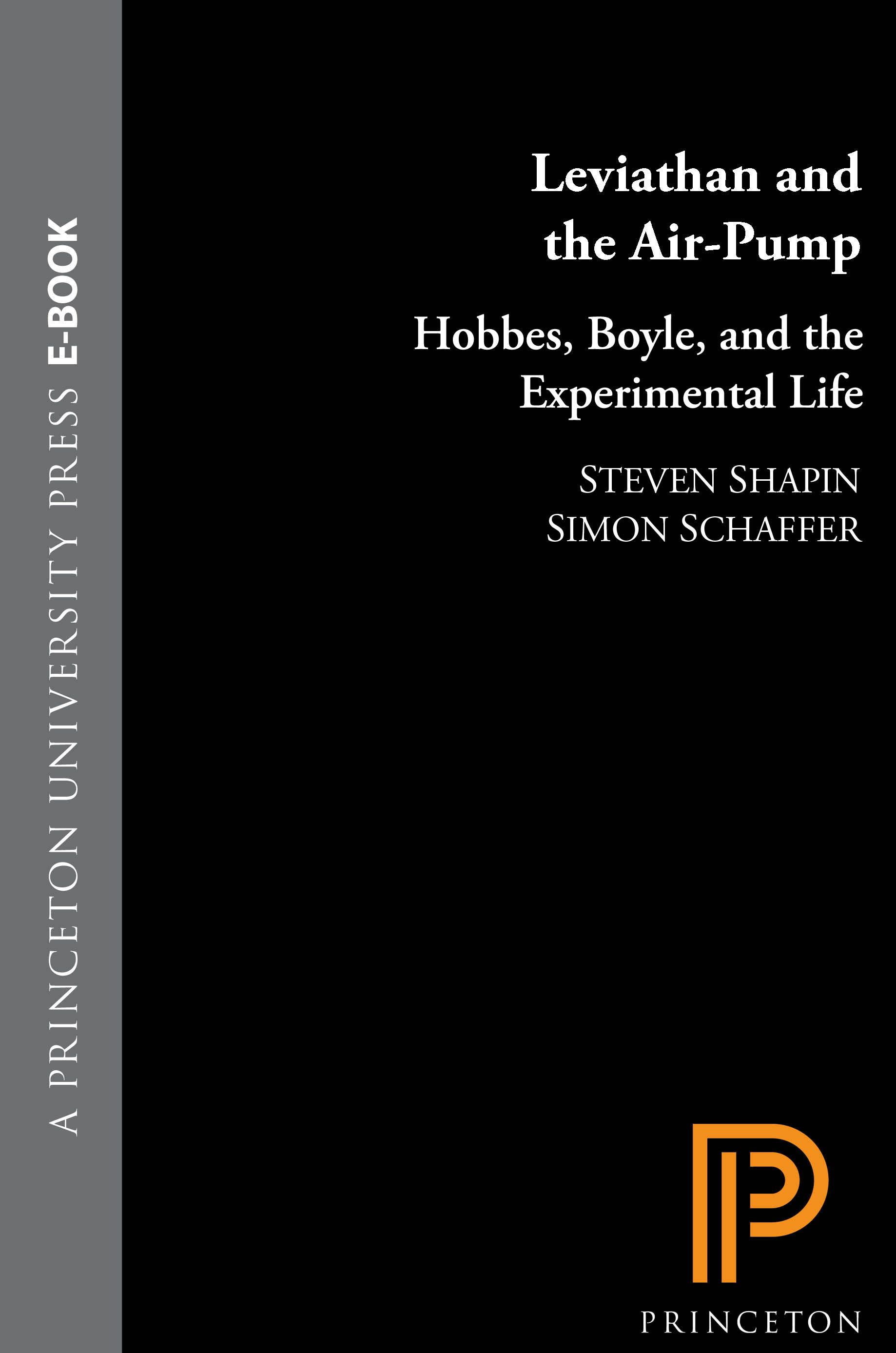 Leviathan and the Air-Pump By: Simon Schaffer,Steven Shapin