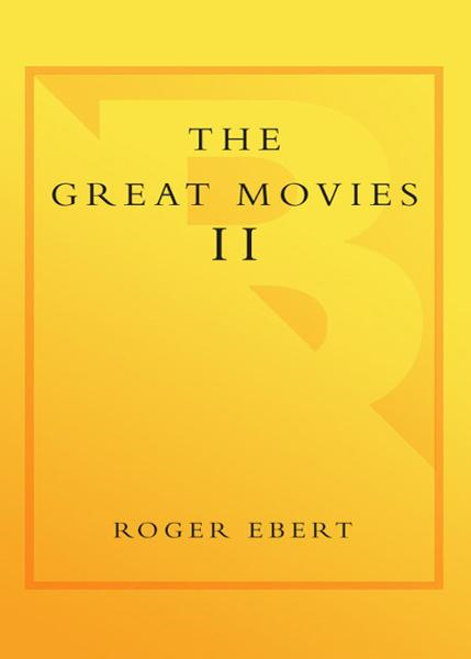The Great Movies II By: Roger Ebert