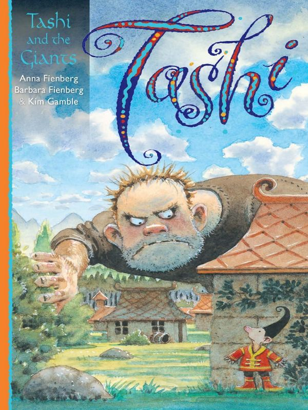Tashi and the Giants By: Anna Fienberg,Barbara Fienberg and Kim Gamble