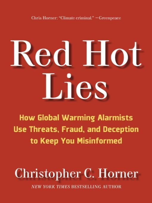 Red Hot Lies By: Christopher C. Horner