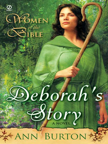 Women of the Bible: Deborah's Story: A Novel: Deborah's Story: A Novel By: Ann Burton