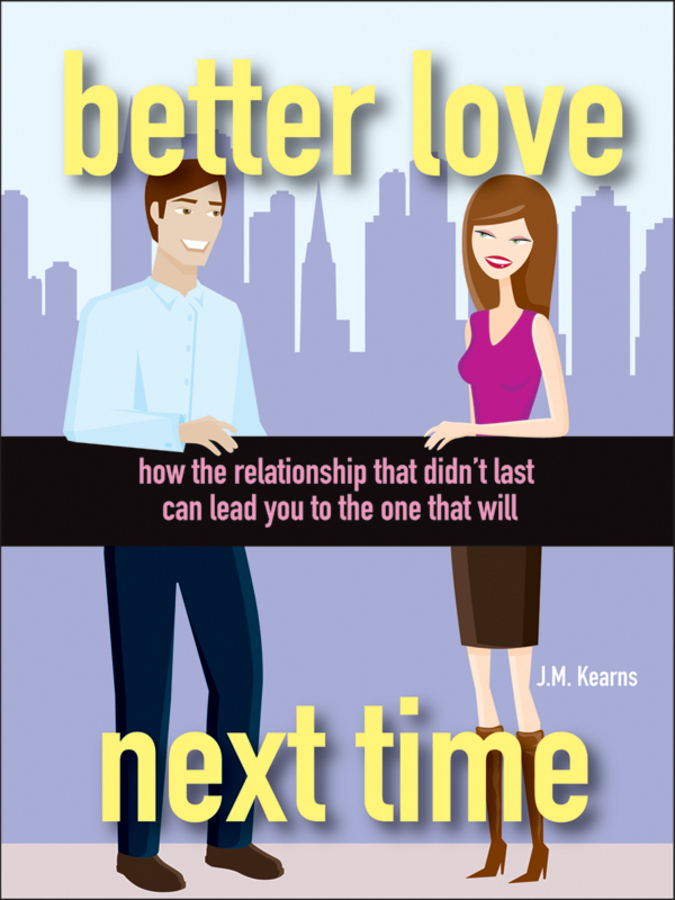 Better Love Next Time By: J. M. Kearns