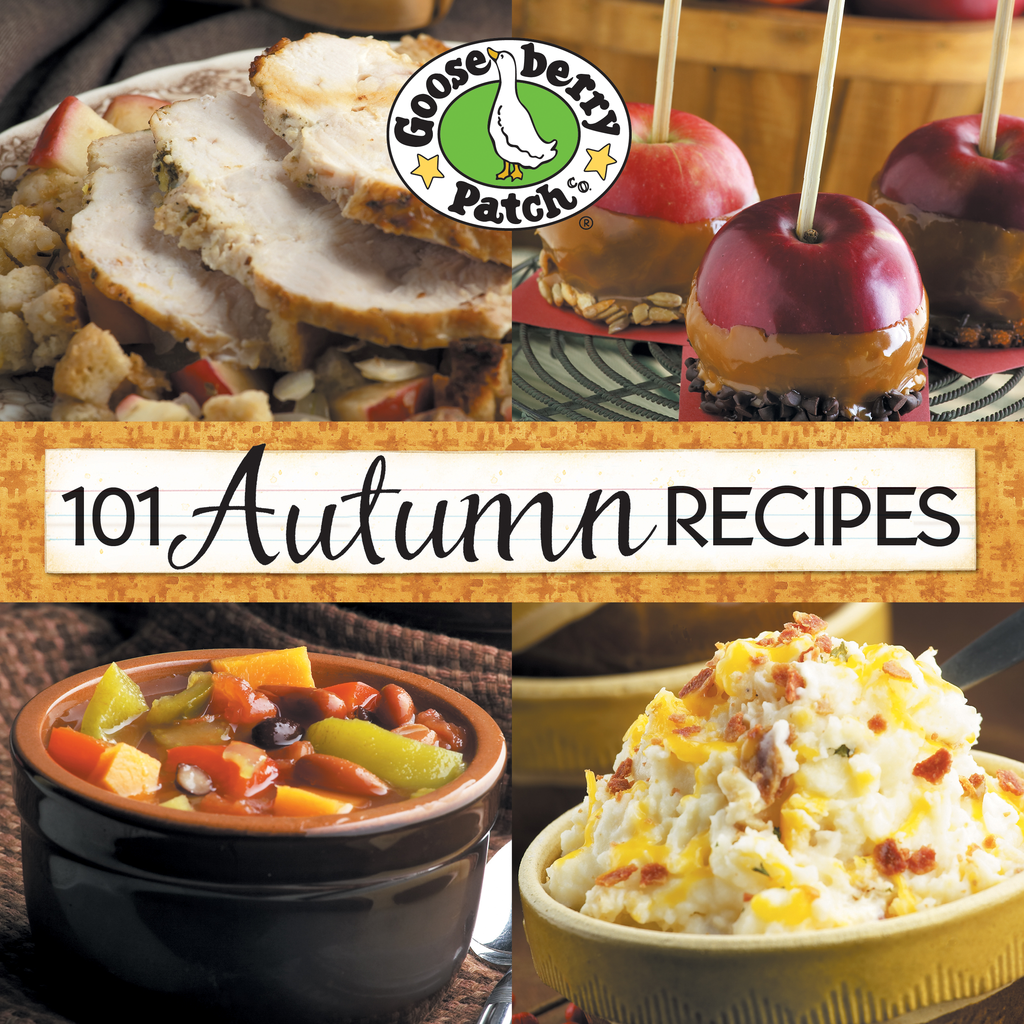 101 Autumn Recipes: A bushel of yummy recipes for enjoying the harvest season! By: Gooseberry Patch